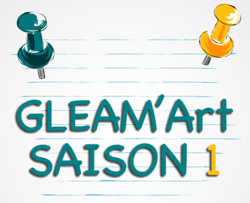 La boutique GLEAM'Art – Saison 1