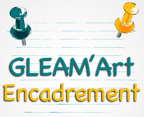 Encadrement pour GLEAM'Art