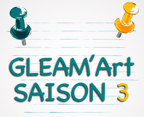 La boutique GLEAM'Art – Saison 3